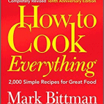 Download How to Cook Everything: 2,000 Simple Recipes for Great Food PDF