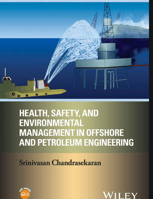 Health, Safety, and Environmental Management in Offshore and Petroleum Engineering PDF