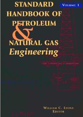 Standard Handbook of Petroleum & Natural Gas Engineering PDF